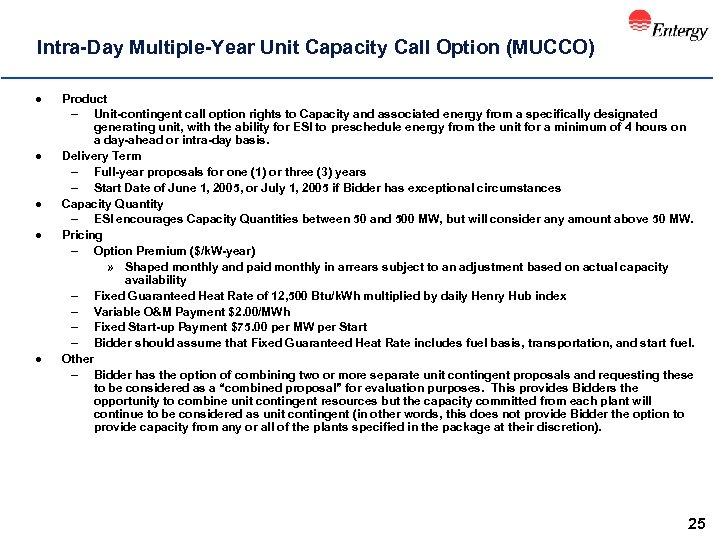 Intra-Day Multiple-Year Unit Capacity Call Option (MUCCO) l l l Product – Unit-contingent call
