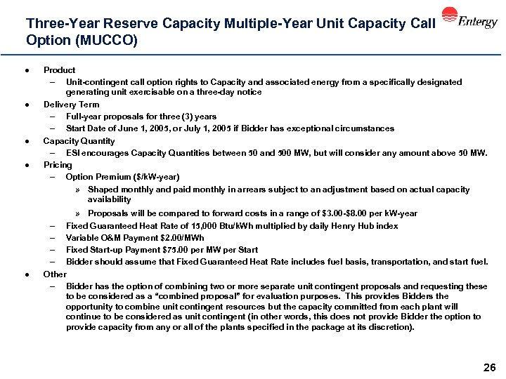 Three-Year Reserve Capacity Multiple-Year Unit Capacity Call Option (MUCCO) l l l Product –