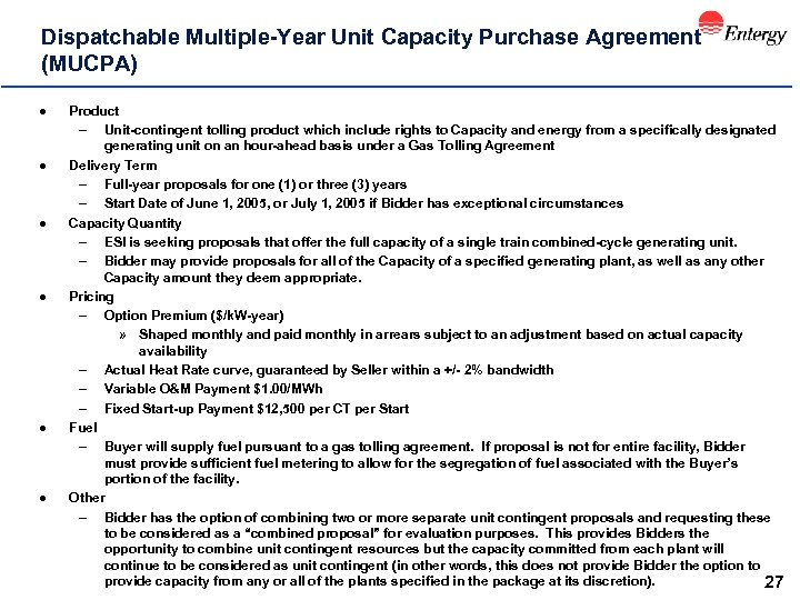 Dispatchable Multiple-Year Unit Capacity Purchase Agreement (MUCPA) l l l Product – Unit-contingent tolling