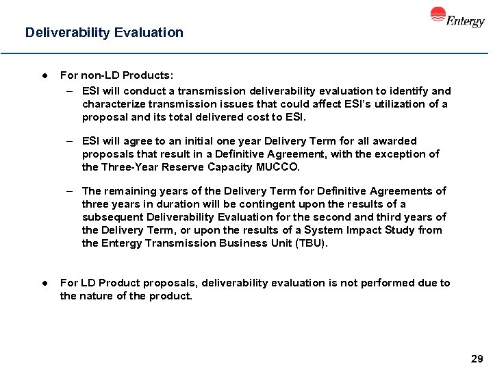 Deliverability Evaluation l For non-LD Products: – ESI will conduct a transmission deliverability evaluation