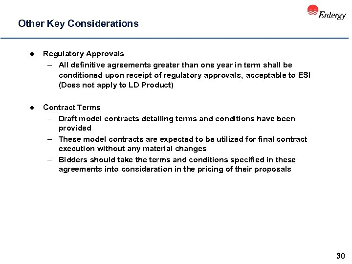 Other Key Considerations l Regulatory Approvals – All definitive agreements greater than one year