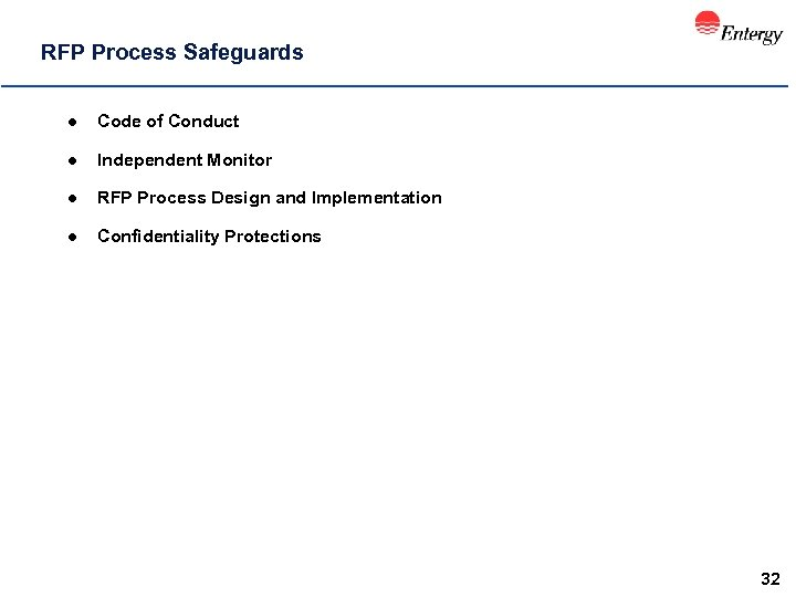 RFP Process Safeguards l Code of Conduct l Independent Monitor l RFP Process Design