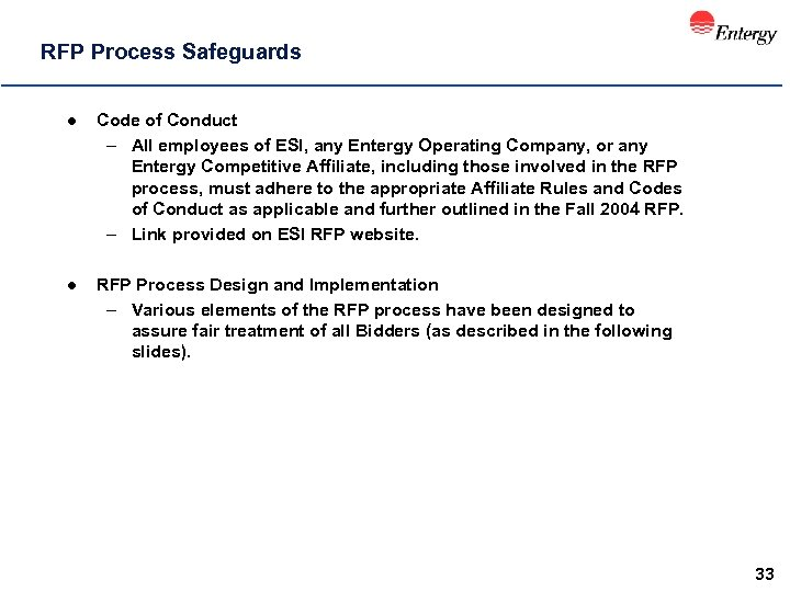 RFP Process Safeguards l Code of Conduct – All employees of ESI, any Entergy