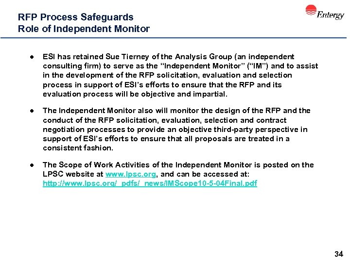 RFP Process Safeguards Role of Independent Monitor l ESI has retained Sue Tierney of