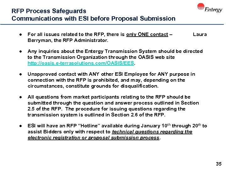 RFP Process Safeguards Communications with ESI before Proposal Submission l For all issues related