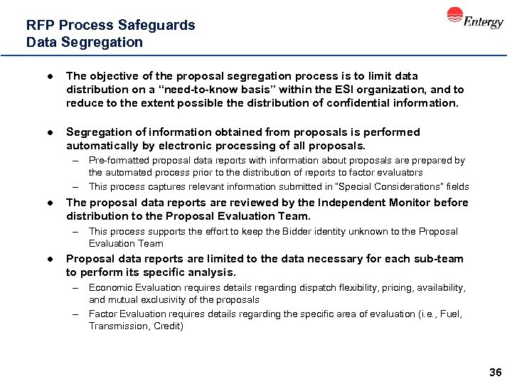 RFP Process Safeguards Data Segregation l The objective of the proposal segregation process is