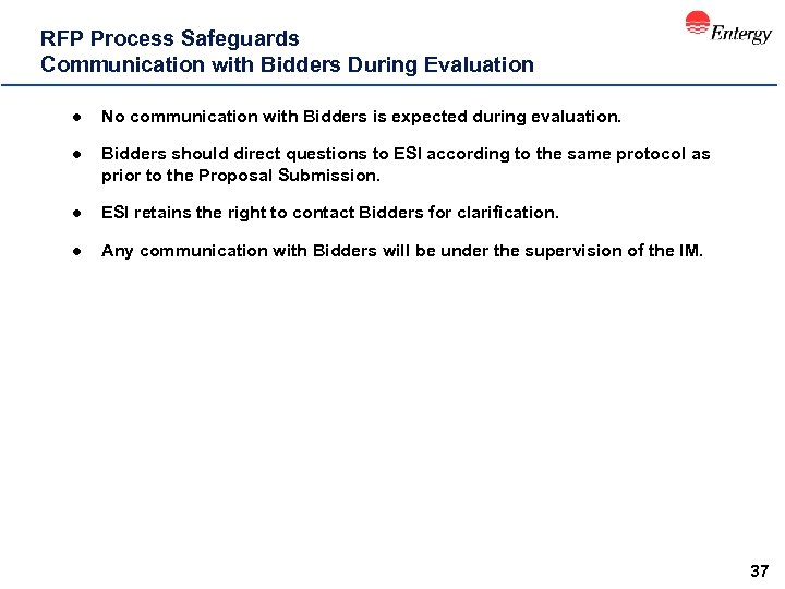RFP Process Safeguards Communication with Bidders During Evaluation l No communication with Bidders is