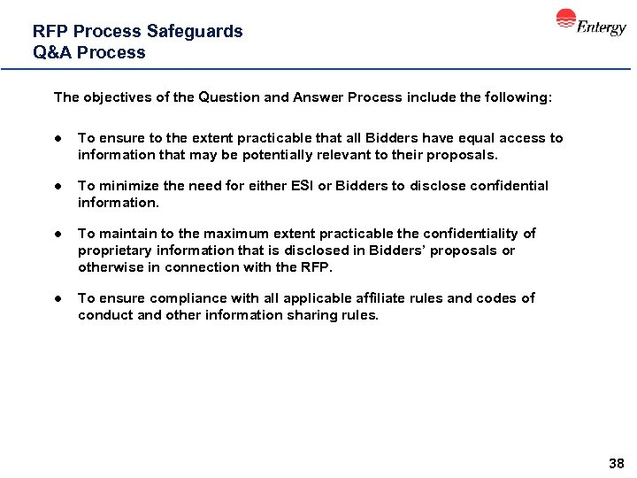 RFP Process Safeguards Q&A Process The objectives of the Question and Answer Process include
