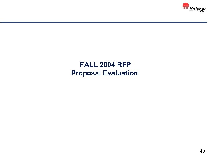 FALL 2004 RFP Proposal Evaluation 40