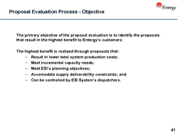 Proposal Evaluation Process - Objective The primary objective of the proposal evaluation is to