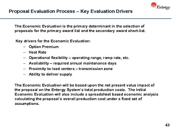 Proposal Evaluation Process – Key Evaluation Drivers The Economic Evaluation is the primary determinant