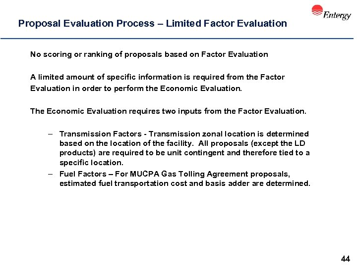 Proposal Evaluation Process – Limited Factor Evaluation No scoring or ranking of proposals based