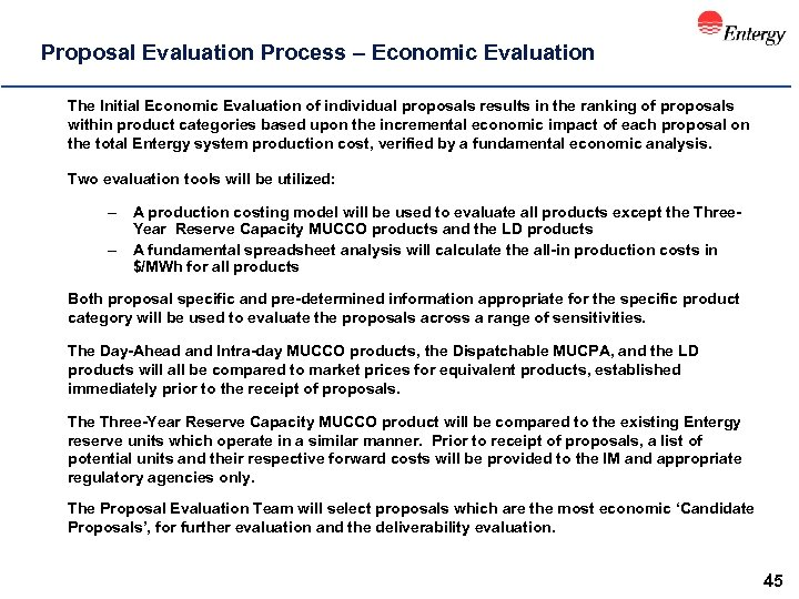 Proposal Evaluation Process – Economic Evaluation The Initial Economic Evaluation of individual proposals results