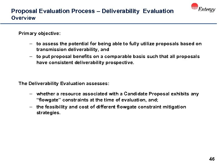 Proposal Evaluation Process – Deliverability Evaluation Overview Primary objective: – to assess the potential