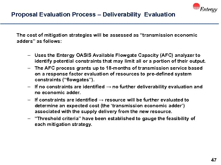 Proposal Evaluation Process – Deliverability Evaluation The cost of mitigation strategies will be assessed