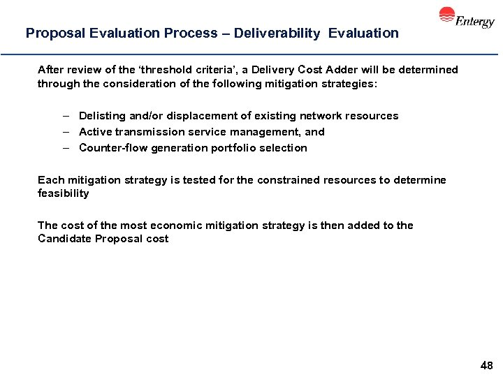 Proposal Evaluation Process – Deliverability Evaluation After review of the 'threshold criteria', a Delivery