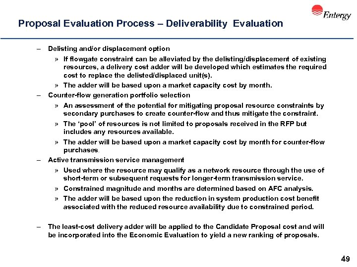 Proposal Evaluation Process – Deliverability Evaluation – Delisting and/or displacement option » If flowgate