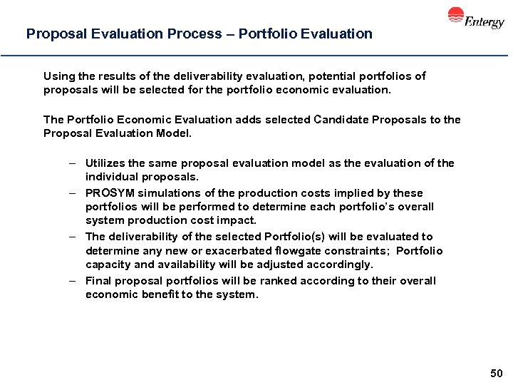Proposal Evaluation Process – Portfolio Evaluation Using the results of the deliverability evaluation, potential