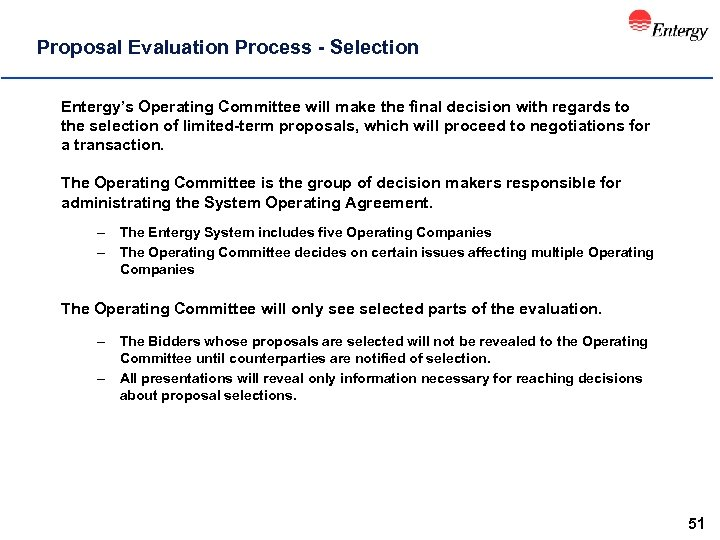 Proposal Evaluation Process - Selection Entergy's Operating Committee will make the final decision with
