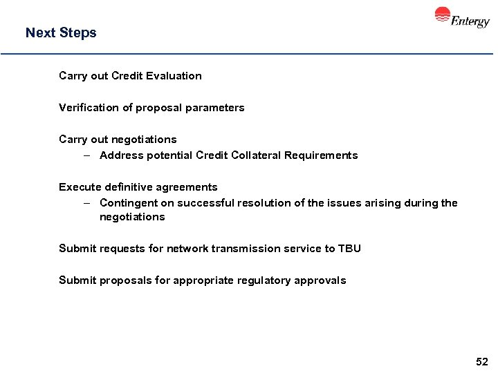 Next Steps Carry out Credit Evaluation Verification of proposal parameters Carry out negotiations –
