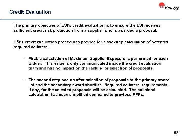 Credit Evaluation The primary objective of ESI's credit evaluation is to ensure the ESI