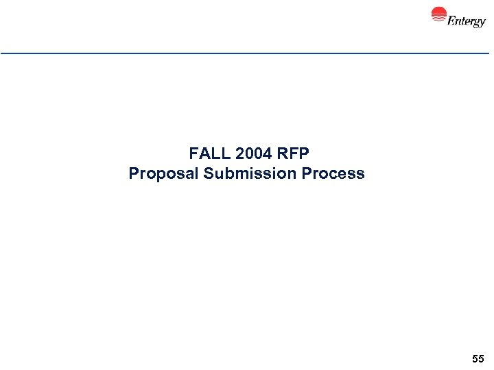 FALL 2004 RFP Proposal Submission Process 55