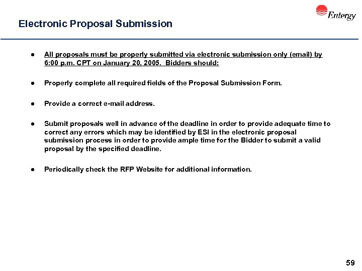 Electronic Proposal Submission l All proposals must be properly submitted via electronic submission only