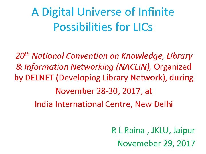A Digital Universe of Infinite Possibilities for LICs 20 th National Convention on Knowledge,