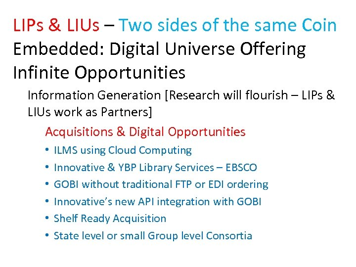 LIPs & LIUs – Two sides of the same Coin Embedded: Digital Universe Offering
