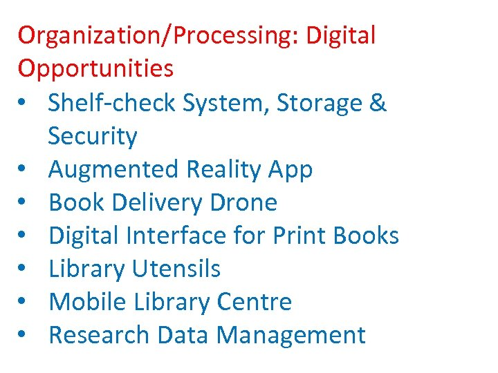 Organization/Processing: Digital Opportunities • Shelf-check System, Storage & Security • Augmented Reality App •