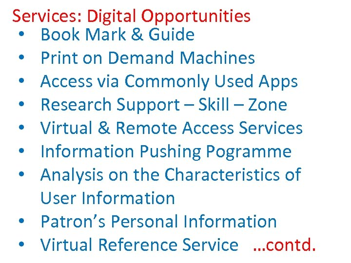Services: Digital Opportunities • Book Mark & Guide • Print on Demand Machines •