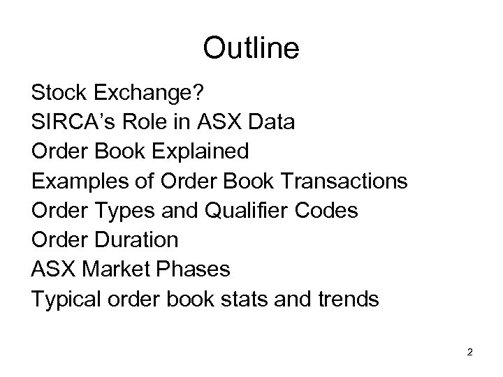 Outline Stock Exchange? SIRCA's Role in ASX Data Order Book Explained Examples of Order