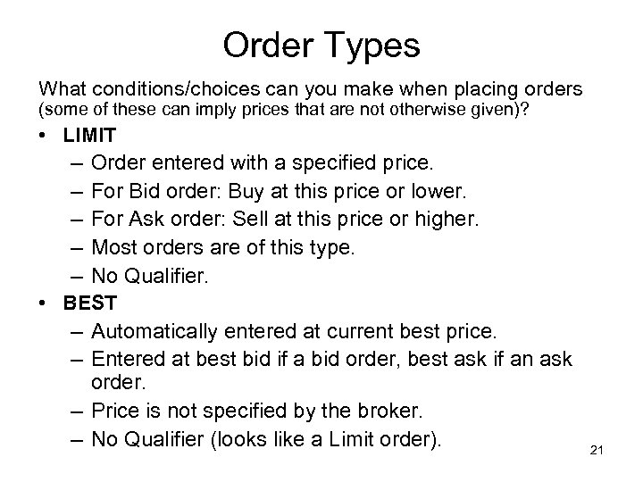 Order Types What conditions/choices can you make when placing orders (some of these can