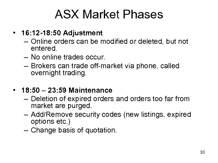 ASX Market Phases • 16: 12 -18: 50 Adjustment – Online orders can be