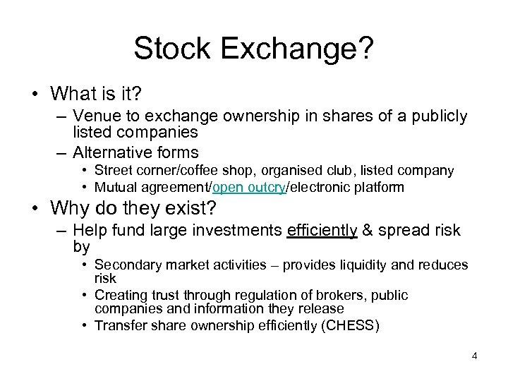 Stock Exchange? • What is it? – Venue to exchange ownership in shares of