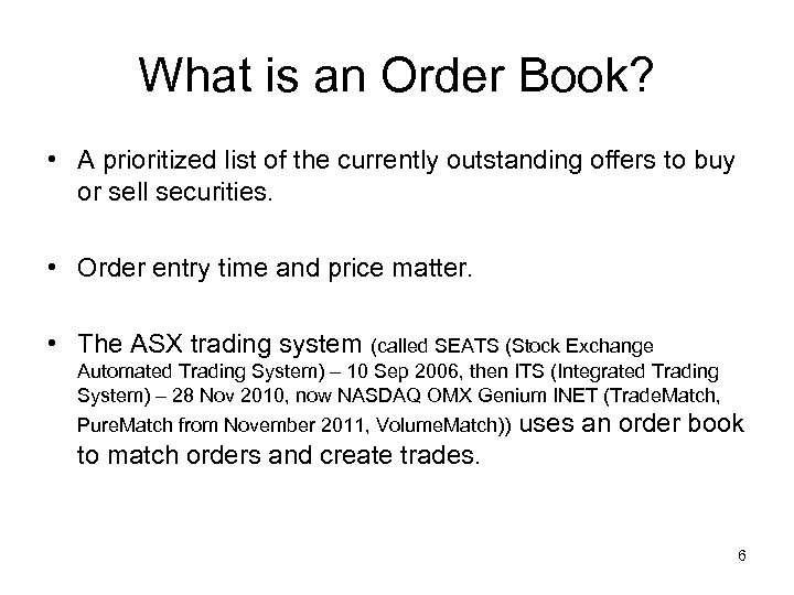 What is an Order Book? • A prioritized list of the currently outstanding offers