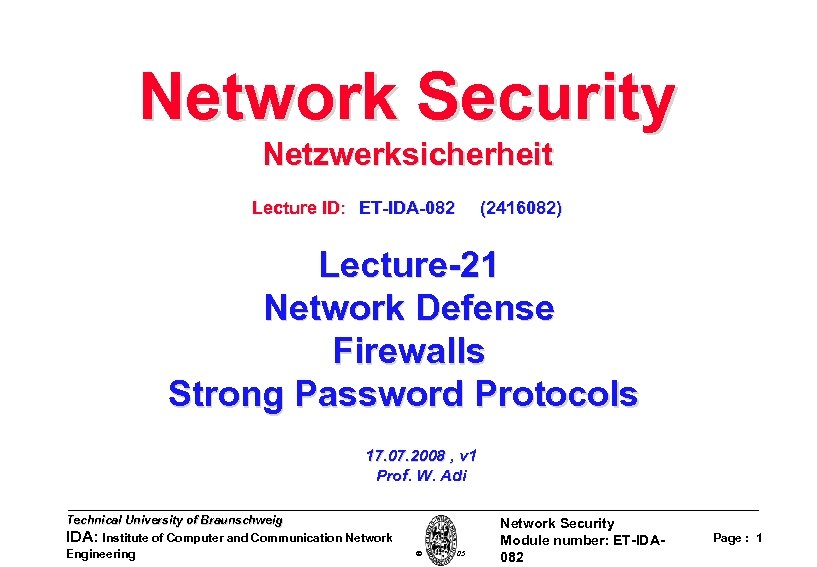 Network Security Netzwerksicherheit Lecture ID: ET-IDA-082 (2416082) Lecture-21 Network Defense Firewalls Strong Password Protocols