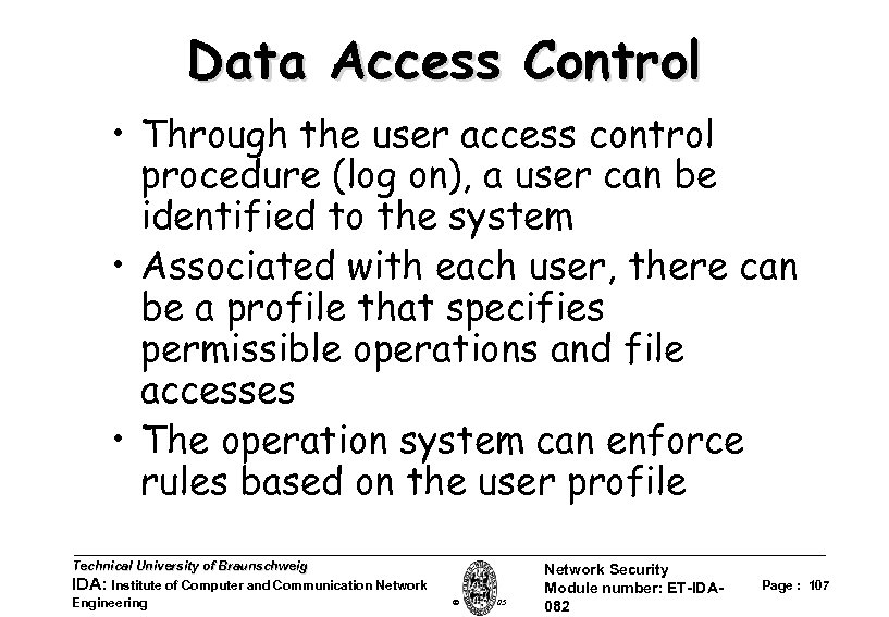 Data Access Control • Through the user access control procedure (log on), a user