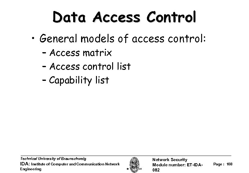 Data Access Control • General models of access control: – Access matrix – Access