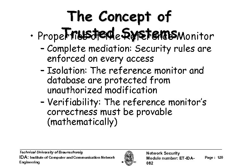 The Concept of Trusted Reference • Properties of the. Systems. Monitor – Complete mediation: