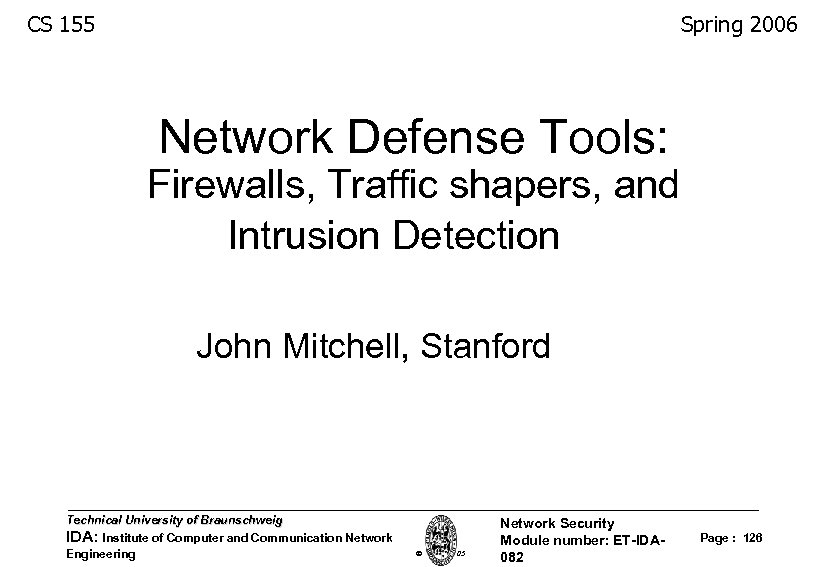 Spring 2006 CS 155 Network Defense Tools: Firewalls, Traffic shapers, and Intrusion Detection John