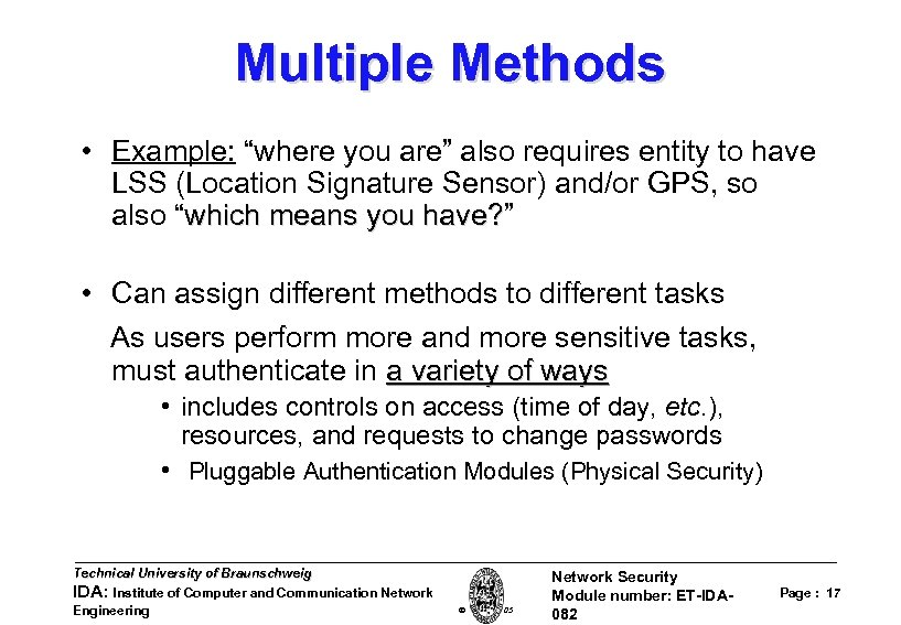 "Multiple Methods • Example: ""where you are"" also requires entity to have LSS (Location"