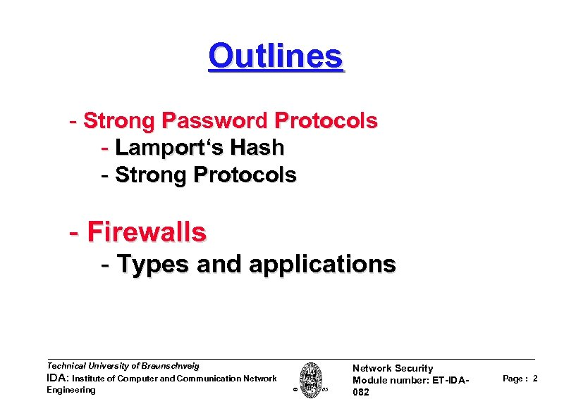 Outlines - Strong Password Protocols - Lamport's Hash - Strong Protocols - Firewalls -