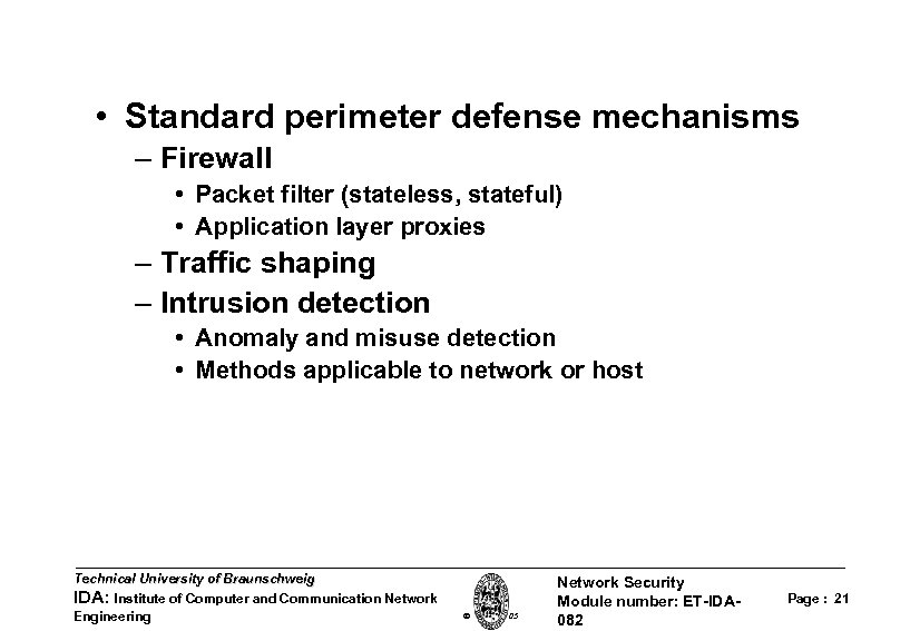 • Standard perimeter defense mechanisms – Firewall • Packet filter (stateless, stateful) •
