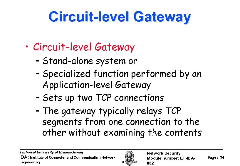 Circuit-level Gateway • Circuit-level Gateway – Stand-alone system or – Specialized function performed by