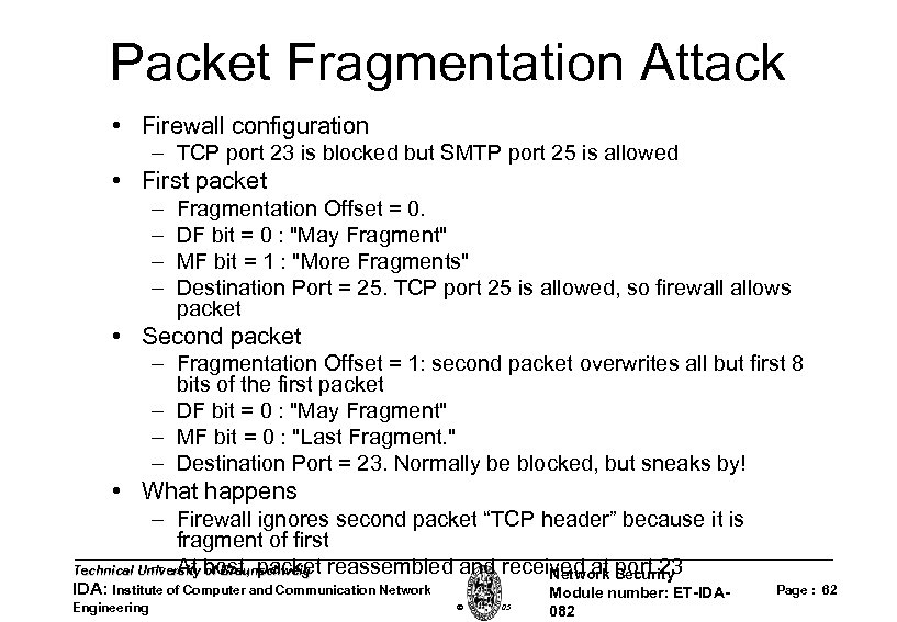 Packet Fragmentation Attack • Firewall configuration – TCP port 23 is blocked but SMTP