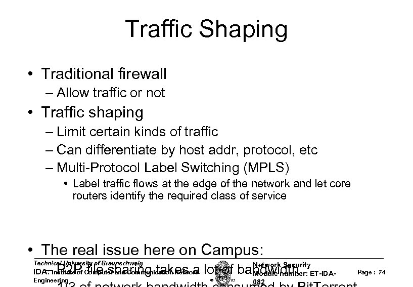 Traffic Shaping • Traditional firewall – Allow traffic or not • Traffic shaping –