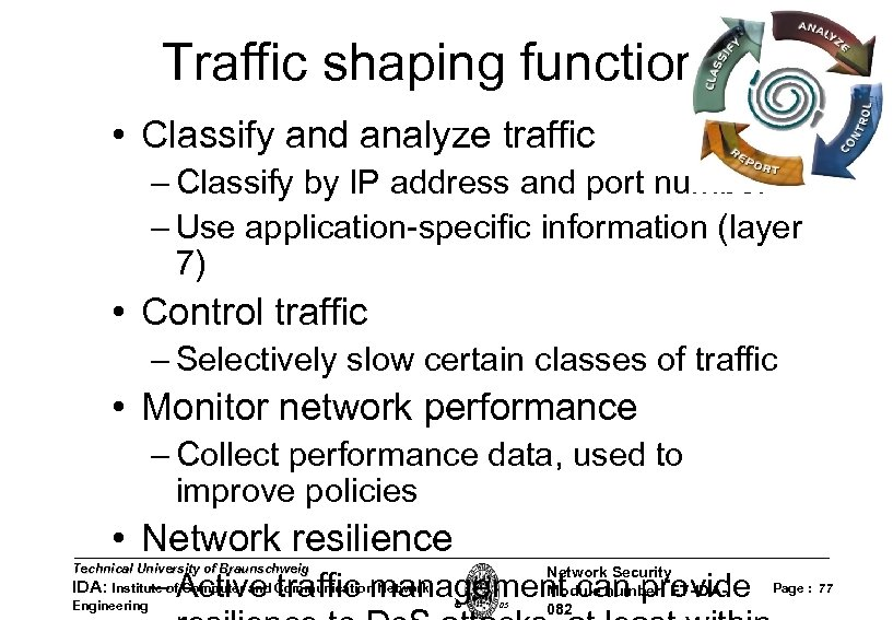 Traffic shaping functions • Classify and analyze traffic – Classify by IP address and