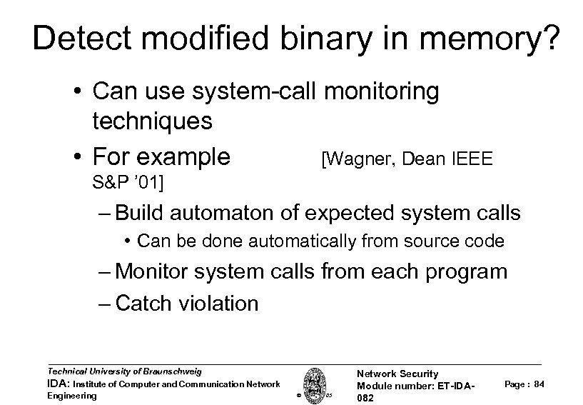 Detect modified binary in memory? • Can use system-call monitoring techniques • For example