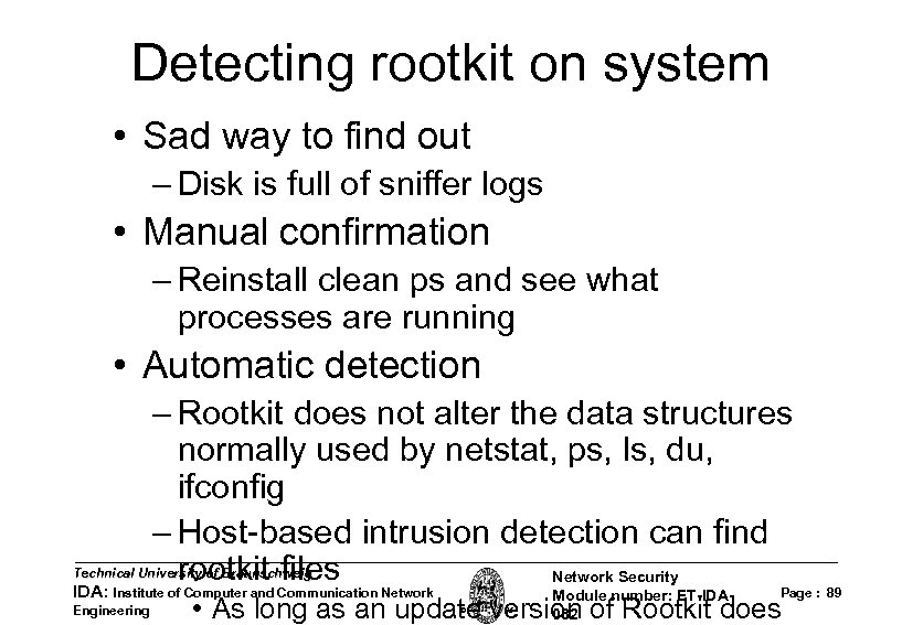 Detecting rootkit on system • Sad way to find out – Disk is full